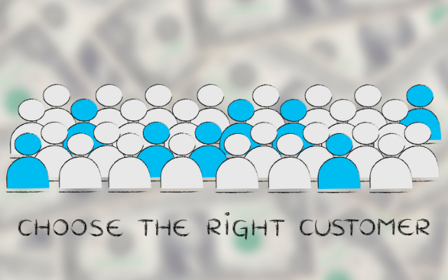 Instead of believing that the customer is always right, enable your employees to identify and engage the right customers